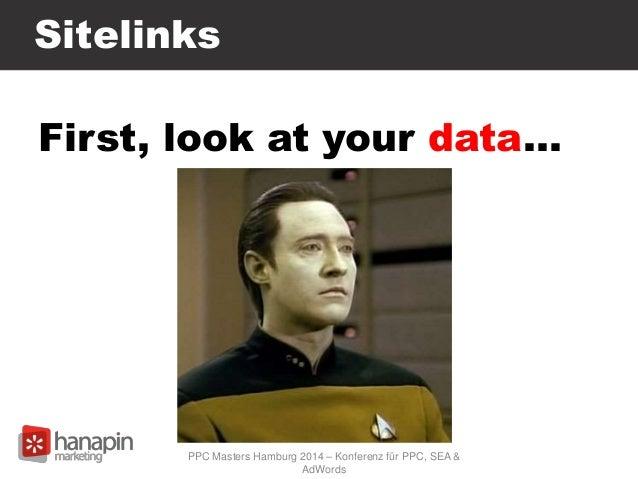 Sitelinks First, look at your data… PPC Masters Hamburg 2014 – Konferenz für PPC, SEA & AdWords