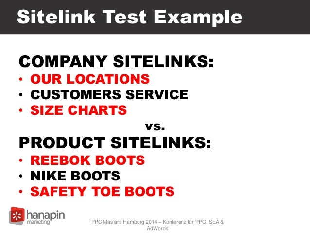 Sitelink Test Example COMPANY SITELINKS: • OUR LOCATIONS • CUSTOMERS SERVICE • SIZE CHARTS vs. PRODUCT SITELINKS: • REEBOK...