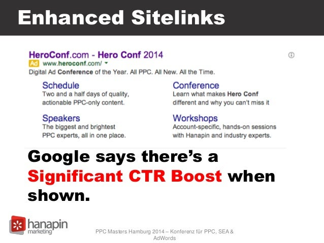 Enhanced Sitelinks Google says there's a Significant CTR Boost when shown. PPC Masters Hamburg 2014 – Konferenz für PPC, S...