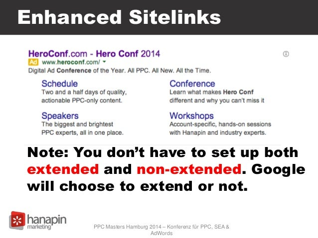 Enhanced Sitelinks Note: You don't have to set up both extended and non-extended. Google will choose to extend or not. PPC...