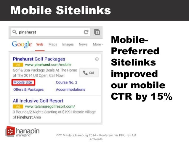 Mobile Sitelinks Mobile- Preferred Sitelinks improved our mobile CTR by 15% PPC Masters Hamburg 2014 – Konferenz für PPC, ...