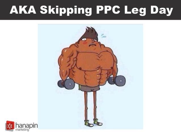 AKA Skipping PPC Leg Day