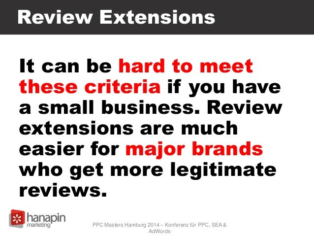 Review Extensions It can be hard to meet these criteria if you have a small business. Review extensions are much easier fo...