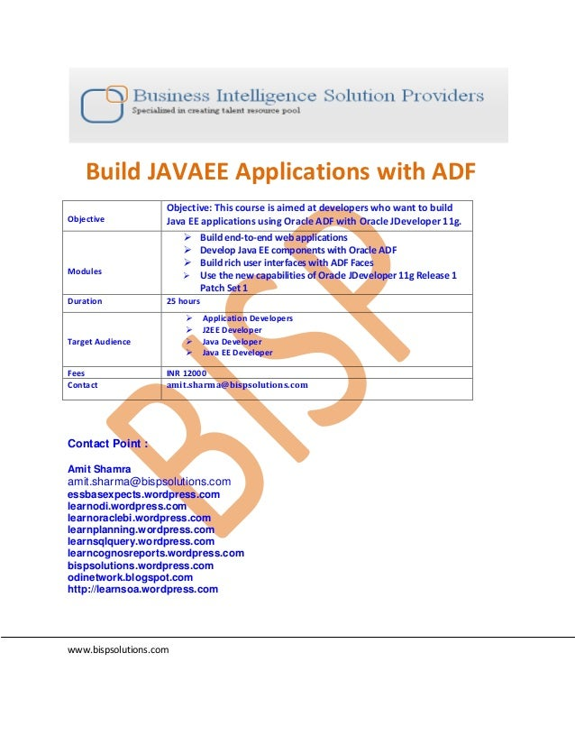 Build JAVAEE Applications with ADF Objective Objective: This course is aimed at developers who want to build Java EE appli...