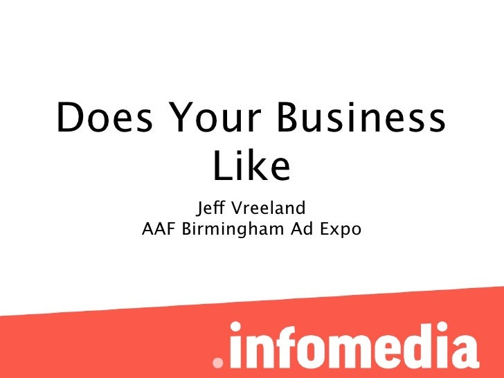 Does Your Business       Like         Jeff Vreeland   AAF Birmingham Ad Expo
