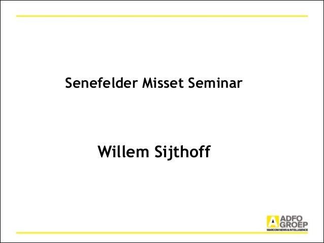 Senefelder Misset Seminar ! ! ! ! ! Willem Sijthoff