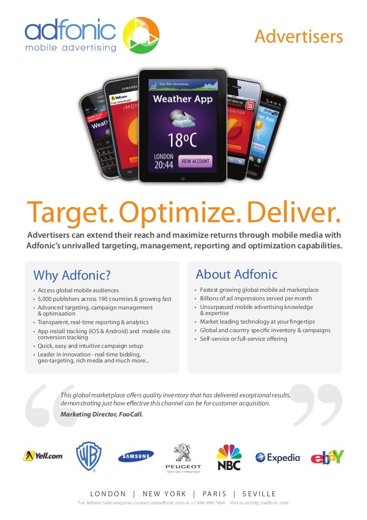 Target. Optimize. Deliver.Advertisers can extend their reach and maximize returns through mobile media withAdfonic's unriv...