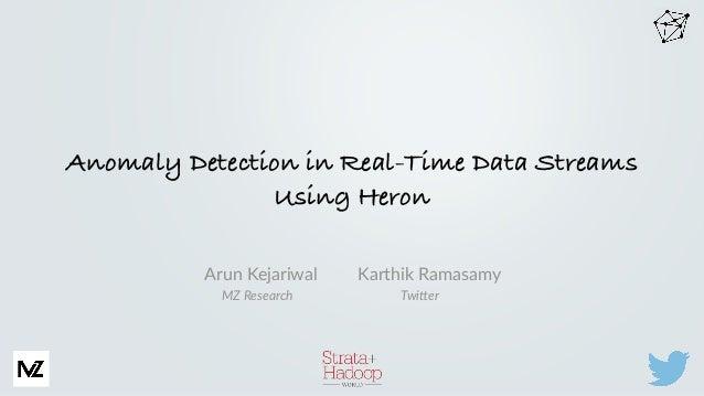 Arun Kejariwal         Karthik Ramasamy             MZ Research                  ...