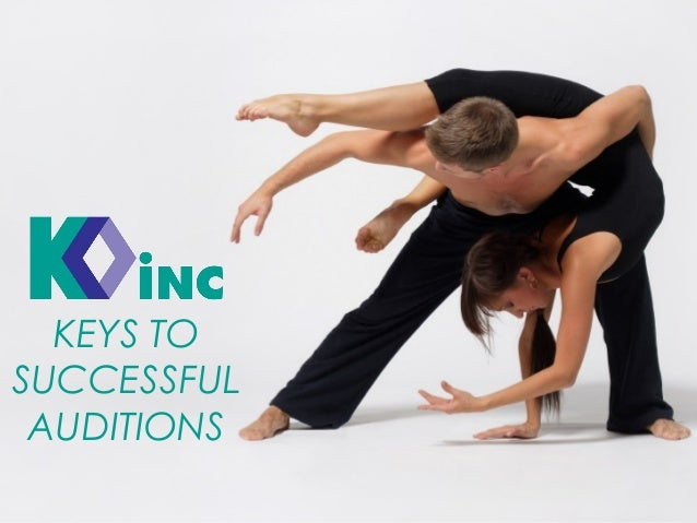 KEYS TO SUCCESSFUL AUDITIONS
