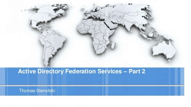 Active Directory Federation Services – Part 2 Thomas Stensitzki