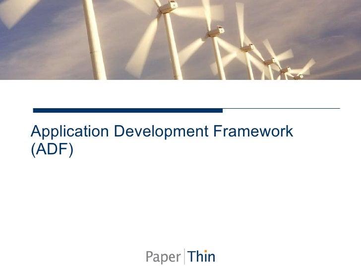 Application Development Framework (ADF)