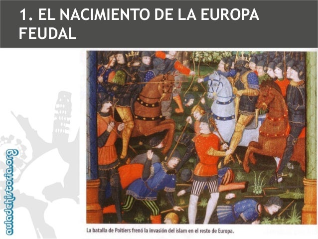 1. EL NACIMIENTO DE LA EUROPA FEUDAL