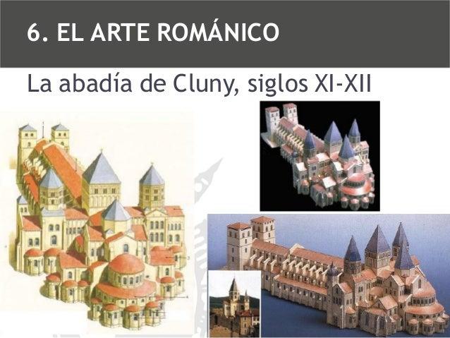 6. EL ARTE ROMÁNICO La abadía de Cluny, siglos XI-XII