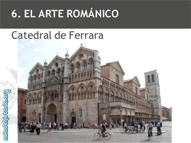 6. EL ARTE ROMÁNICO Catedral de Ferrara