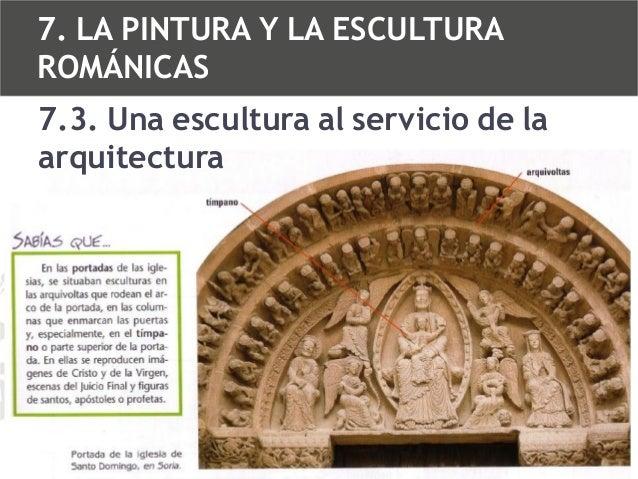 7. LA PINTURA Y LA ESCULTURA ROMÁNICAS 7.3. Una escultura al servicio de la arquitectura