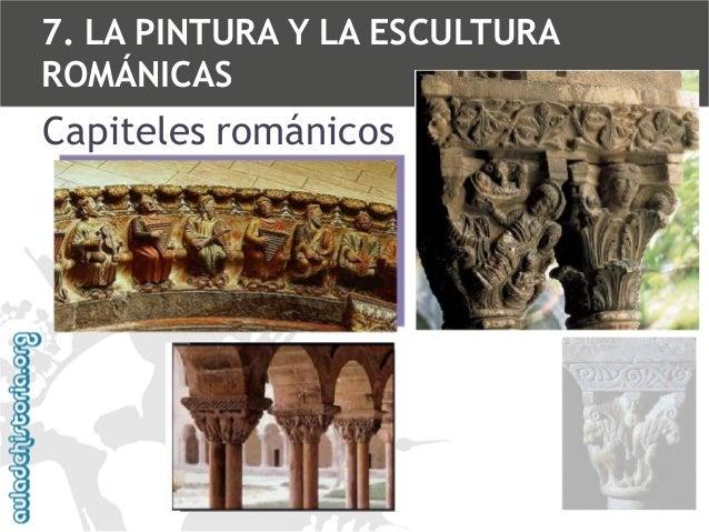 7. LA PINTURA Y LA ESCULTURA ROMÁNICAS  Capiteles románicos