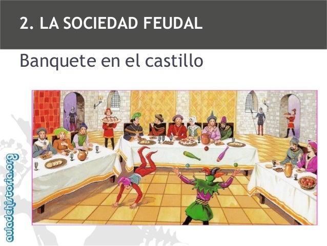 2. LA SOCIEDAD FEUDAL  Banquete en el castillo