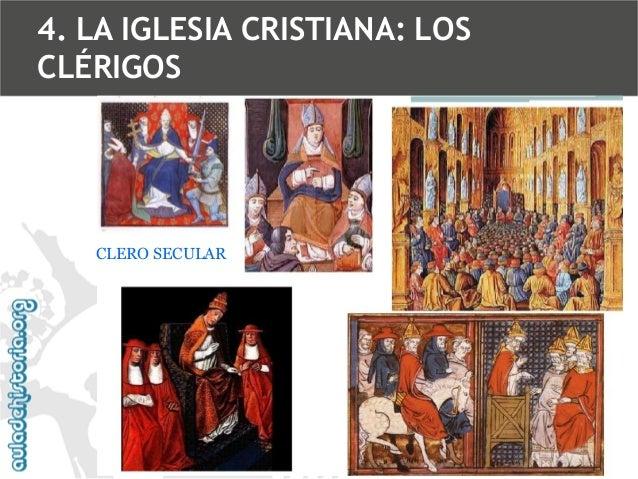 4. LA IGLESIA CRISTIANA: LOS CLÉRIGOS  CLERO SECULAR