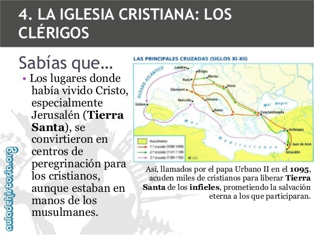 4. LA IGLESIA CRISTIANA: LOS CLÉRIGOS  Sabías que…  • Los lugares donde había vivido Cristo, especialmente Jerusalén (Tier...