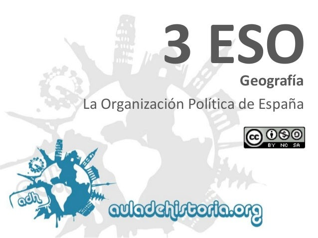3 ESO Geografía  La Organización Política de España