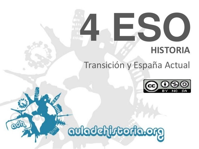 4 ESO HISTORIA  Transición y España Actual