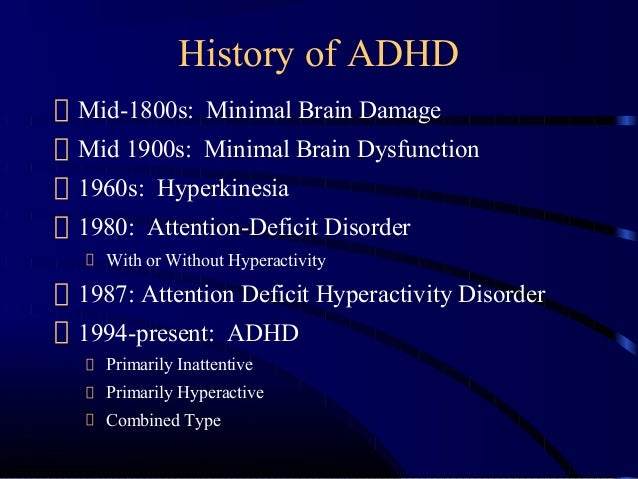 history and symptoms of attention deficit disorder Neurobehavioral disorders like attention deficit disorder (add) can have a wide range of symptoms and affect people differently, meaning they are not a bla.