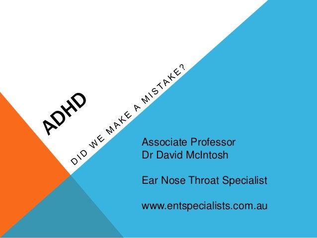 Associate Professor Dr David McIntosh Ear Nose Throat Specialist www.entspecialists.com.au