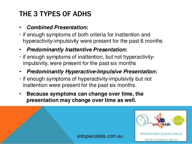 definition of three types of adhd This is the most common type of autism spectrum disorder diagnosis, and there are two parts to it, as the international statistical classification of diseases (10) lays outone is the presence of.