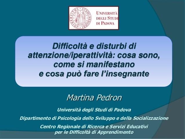 Difficoltà e disturbi di attenzione/iperattività: cosa sono, come si manifestano e cosa può fare l'insegnante Martina Pedr...