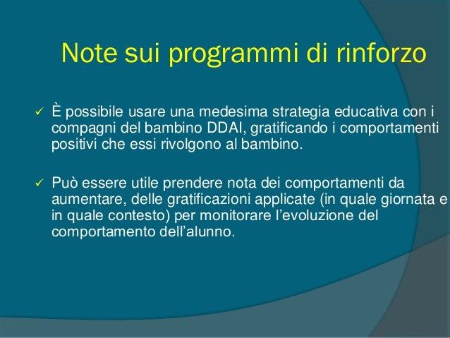 2. Favorire l'omogeneità tra casa e scuola Alcuni accorgimenti generali:  definire e mantenere semplici e chiare regole; ...