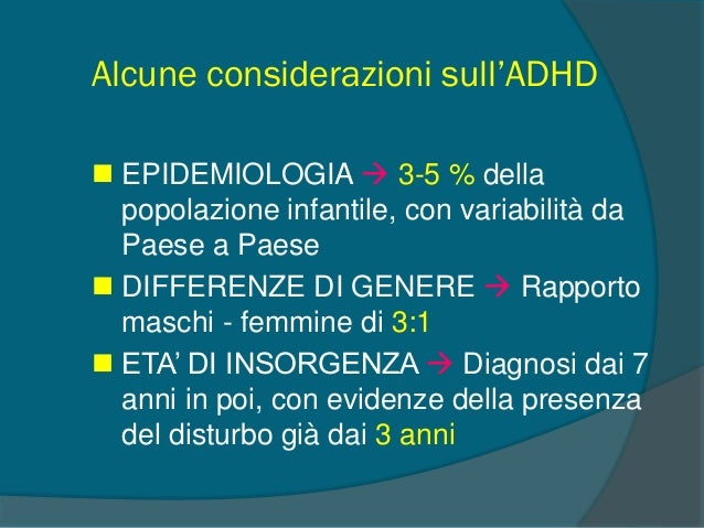 QUANTI SONO I BAMBINI CON ADHD? 0 10 20 30 40 50 60 70 80 90 100 Femmine con AHDH (n=140) Maschi con AHDH (n=140) Percentu...