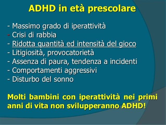 ADHD in età scolare  Comparsa di sintomi cognitivi (disattenzione, impulsività)  Difficoltà scolastiche  Possibile ridu...