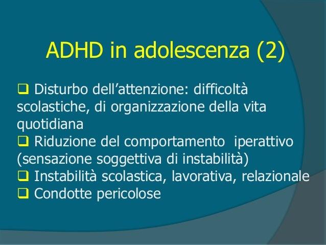 """L'ADHD non """"passa"""" con la crescita. ADHD: dall'adolescenza all'età adulta Indici che aiutano a predire gli esiti futuri: ..."""