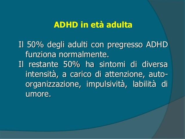 ADHD in età adulta  Difficoltà di organizzazione nel lavoro (strategie per il disturbo attentivo)  Intolleranza alla vit...