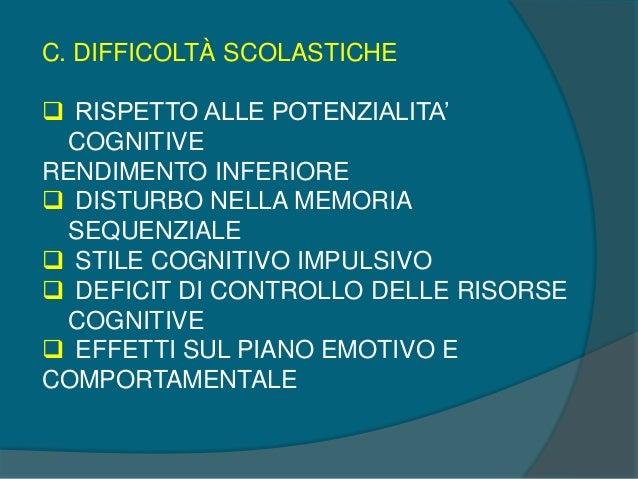 DISTURBI ASSOCIATI AL DEFICIT DI ATTENZIONE/IPERATTIVITA'  Disturbi specifici di apprendimento  Piu' frequenti sono le d...
