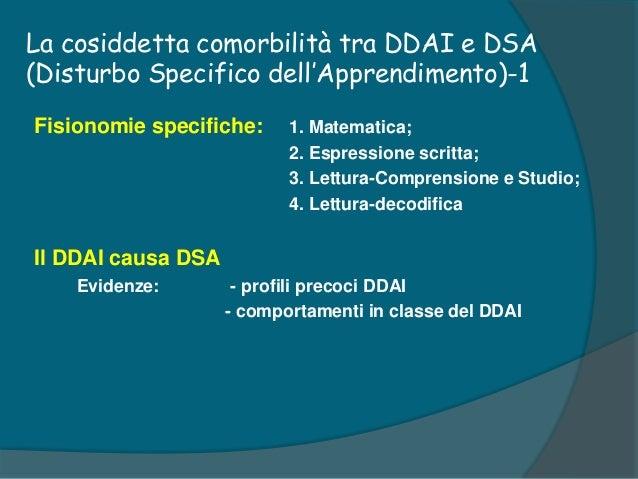 Discalculia • ADHD e Discalculia  20% circa • Discalculia e dislessia  17% Bambini con la doppia diagnosi di discalculia...