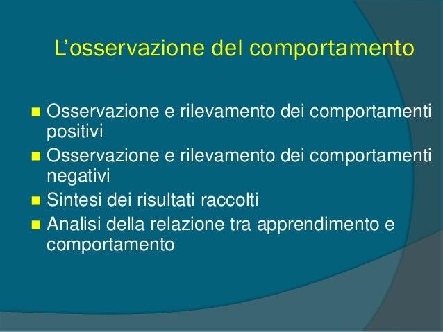Osservazione e analisi funzionale del comportamento: FASE 3  Costruire 2 griglie per analizzare i comportamenti: 1) Antec...