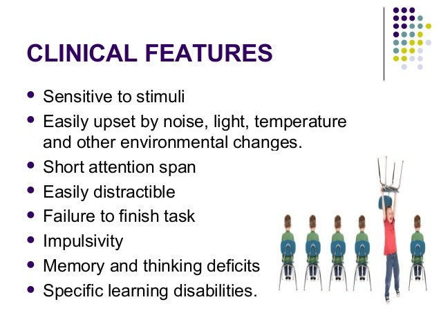 CLINICAL FEATURES  In school  Restless.  Answer only the first few questions  Answer to questions before they have bee...