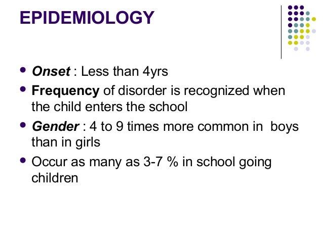 ETIOLOGY  BIOLOGICAL INFLUENCE  Genetic factors:  More in monozygotic twins than dizygotic twins.  Siblings of hyperac...
