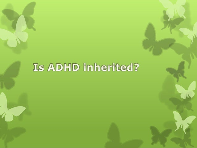  When the disorder runs in the family there is very likely to have a genetic predisposition.