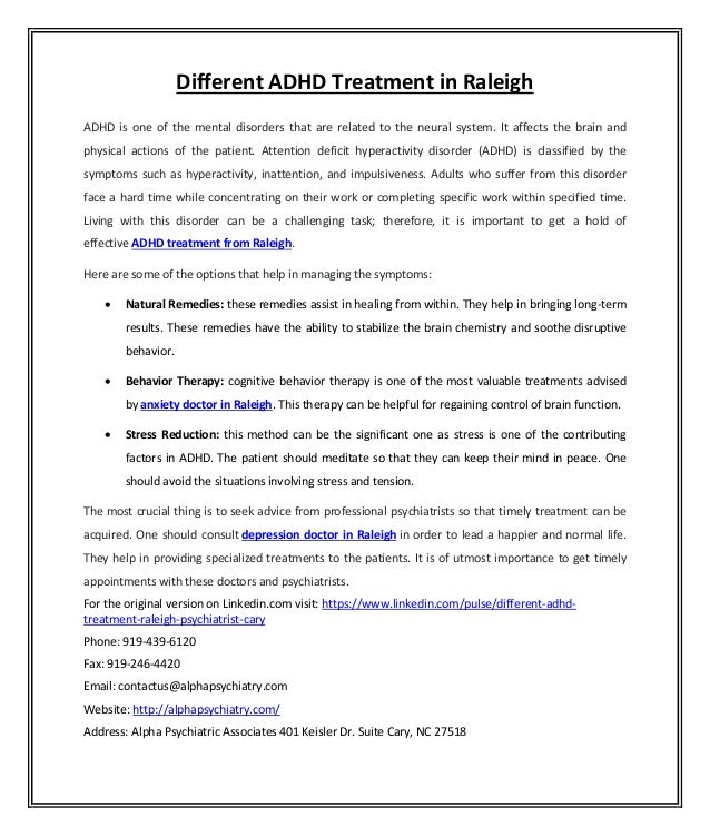Different ADHD Treatment in Raleigh ADHD is one of the mental disorders that are related to the neural system. It affects ...