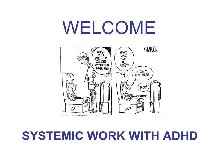 WELCOME SYSTEMIC WORK WITH ADHD