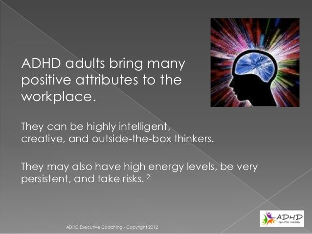ADHD is a real, brain-based,medical disorderCharacterized by problems with:   •   Attention   •   Distractibility   •   Im...