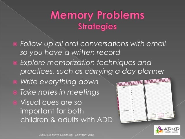  For ADHD adults time  management can be  a devastating hazard. ADHD employees  have difficulty  organizing their time, ...