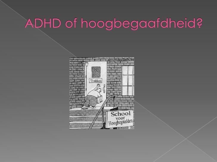 ADHD of hoogbegaafdheid?<br />