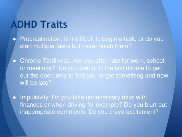 DO YOU HAVE THESE 7 TRAITS OF ADHD?
