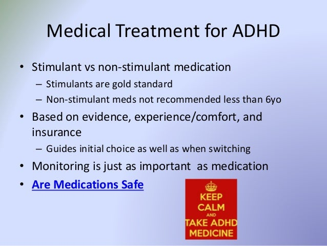 the advantage and disadvantage of using psychostimulants in the treatment of adhd Measurements of impulsivity and treatment options are discussed  one disadvantage is  treatment studies in which psychostimulants are used to treat adhd.