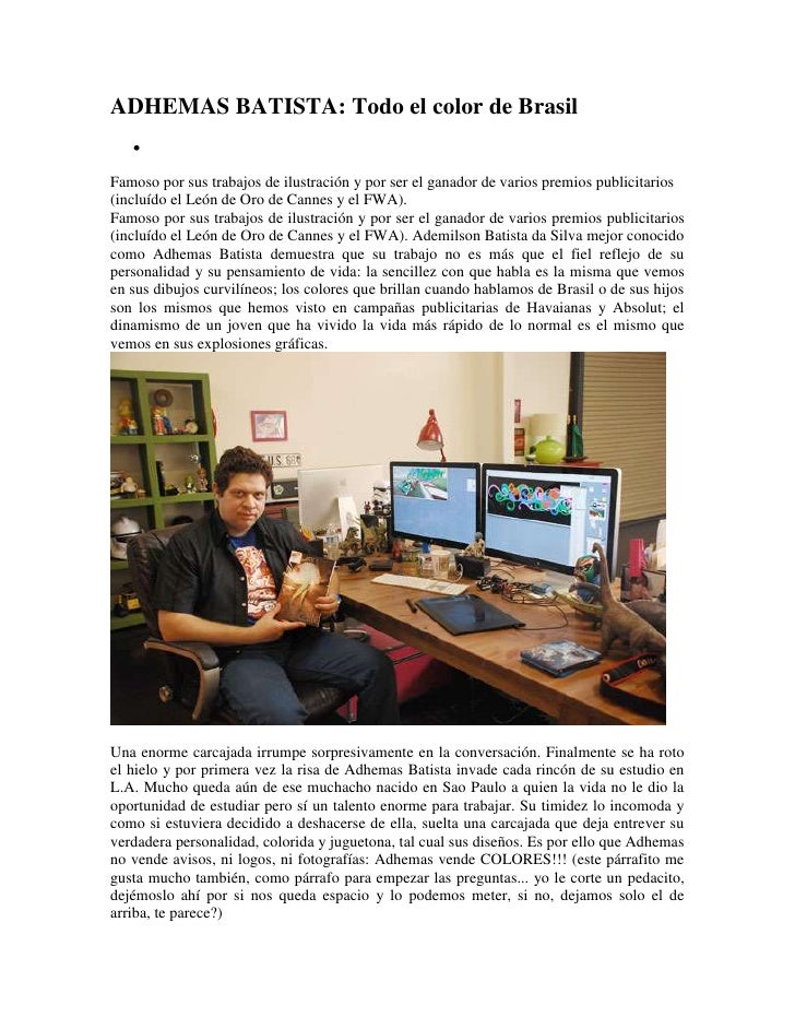 ADHEMAS BATISTA: Todo el color de Brasil <br />Famoso por sus trabajos de ilustración y por ser el ganador de varios premi...