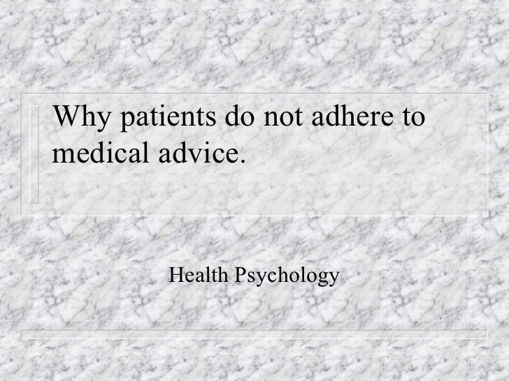 Why patients do not adhere tomedical advice.         Health Psychology
