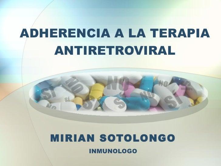 ADHERENCIA A LA TERAPIA ANTIRETROVIRAL MIRIAN SOTOLONGO INMUNOLOGO